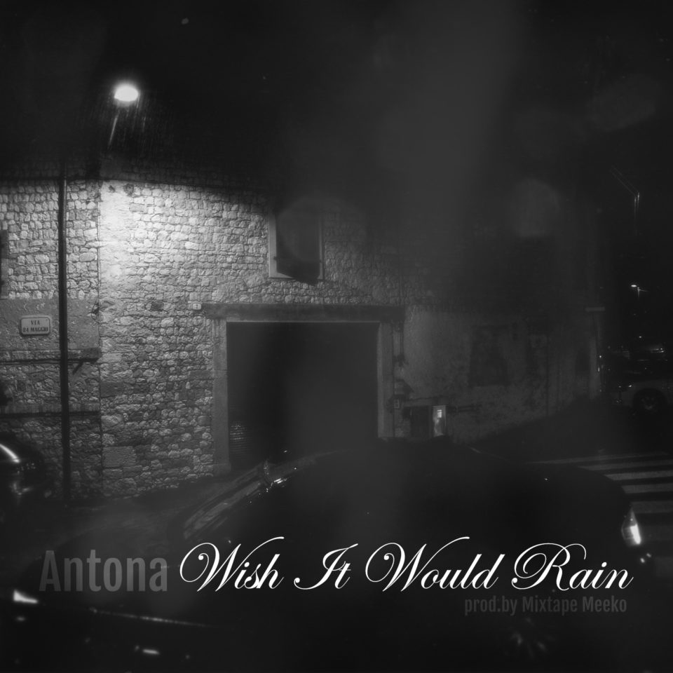 Antona - Wish It Would Rain